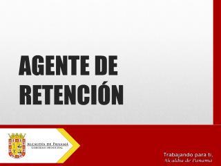 AGENTE DE RETENCIÓN