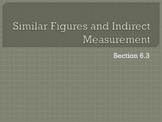 Similar Figures and Indirect Measurement