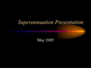 Superannuation Presentation