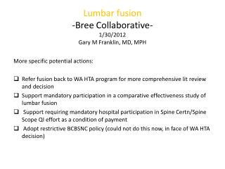 Lumbar fusion - Bree  Collaborative- 1/30/2012 Gary M Franklin, MD, MPH