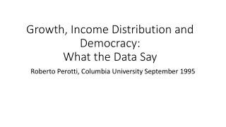 Growth, Income Distribution and Democracy: What the Data Say
