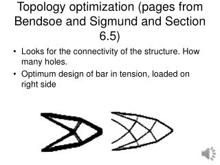 Topology optimization  (pages from  Bendsoe  and Sigmund and Section  6.5)