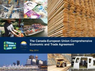 The Canada-European Union Comprehensive  Economic and Trade Agreement May 2014