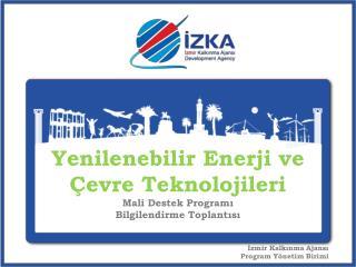 Yenilenebilir Enerji ve  Çevre Teknolojileri Mali Destek Programı Bilgilendirme Toplantısı