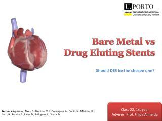 Bare  Metal  vs Drug Eluting Stents