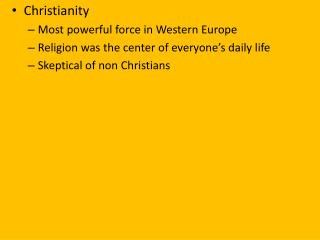 Christianity Most powerful force in Western Europe
