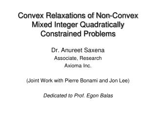 Convex Relaxations of Non-Convex Mixed Integer  Quadratically  Constrained Problems