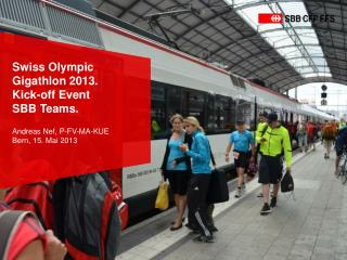 Swiss  Olympic Gigathlon  2013. Kick-off Event  SBB Teams.