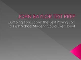 JOHN BAYLOR TEST PREP