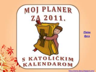 MOJ PLANER  ZA  2011 .