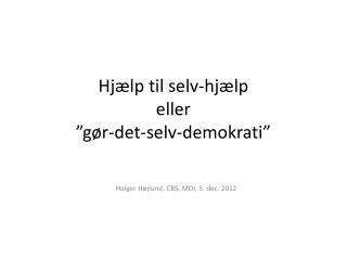 """Hjælp til  selv-hjælp eller """"gør-det-selv-demokrati"""""""