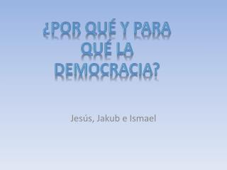 Jesús,  Jakub e  Ismael