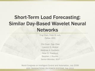 Short-Term Load Forecasting: Similar Day-Based Wavelet Neural Networks