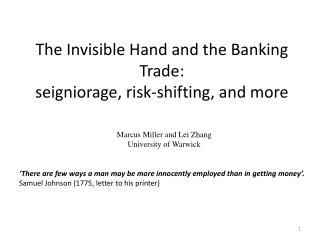 The Invisible Hand and the  Banking Trade : seigniorage , risk-shifting, and more
