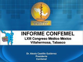INFORME CONFEMEL LXIII Congreso Médico México Villahermosa, Tabasco