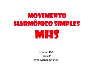MOVIMENTO HARM�NICO  SIMPLES  mhs