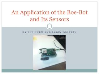An Application of the Boe-Bot and Its Sensors