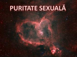 PURITATE SEXUAL?