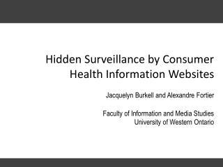 Hidden Surveillance by  Consumer  Health  Information Websites
