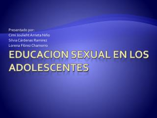 EDUCACION SEXUAL EN LOS ADOLESCENTES