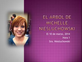 El  Árbol  de  Michelle  Niesluchowski