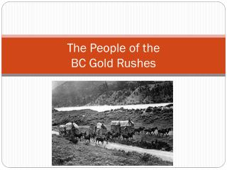 The  People of the BC  Gold Rushes