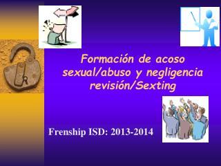 Formación de acoso sexual/abuso y negligencia revisión/ Sexting