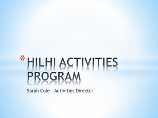 HILHI ACTIVITIES PROGRAM