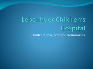 Lebonhuer  Children's Hospital