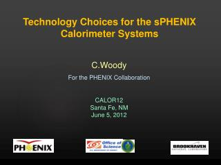 Technology Choices for the  sPHENIX  Calorimeter Systems
