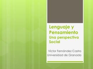 Lenguaje y Pensamiento Una perspectiva Social