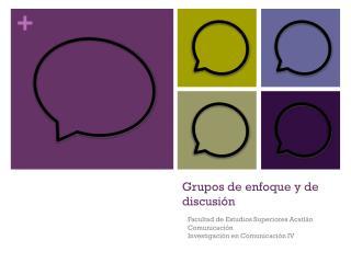 Grupos de enfoque y de discusi ón