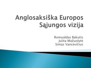 Anglosaksi ška  Europos Sąjungos vizija