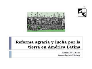 Reforma agraria y lucha por la tierra en América Latina