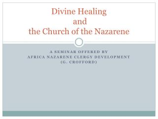 Divine Healing  and  the Church of the Nazarene