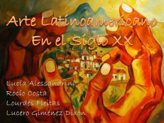 Arte Latinoamericano En el Siglo XX