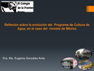 Reflexión sobre la evolución del  Programa de Cultura de Agua, en el caso del  noreste de México
