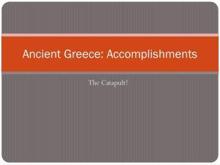 Ancient Greece: Accomplishments