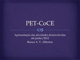 PET- CoCE