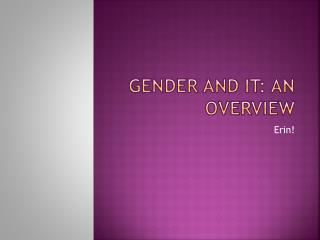 Gender  and IT: An Overview