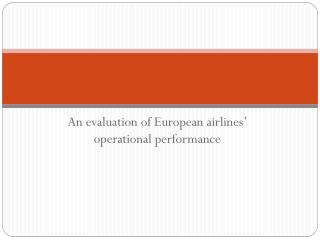 An evaluation of European airlines' operational performance
