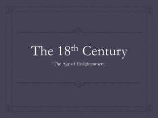 The 18 th  Century