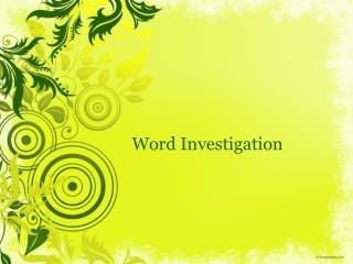 Word Investigation