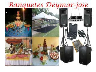 Banquetes  Deymar-jose