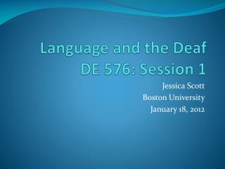 Language and the Deaf DE 576: Session 1