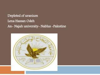 Depleted of uranium  Lena Hassan Odeh An- Najah university-  N ablus -Palestine