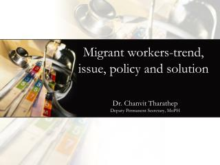 Migrant workers-trend , issue, policy and solution
