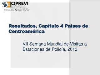 Resultados, Cap í tulo  4  Países  de Centroamérica