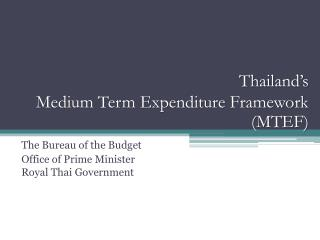 Thailand's  Medium Term Expenditure Framework (MTEF)