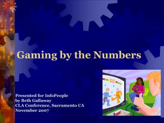 Gaming by the Numbers